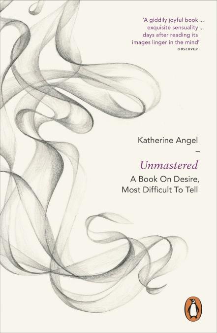 Unmastered, Katherine Angel